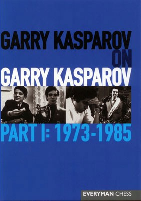 Kasparov, Garry Kasparov on Garry Kasparov Part 1
