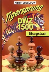 Jussupow, Tigersprung auf DWZ 1500 - Übungsbuch