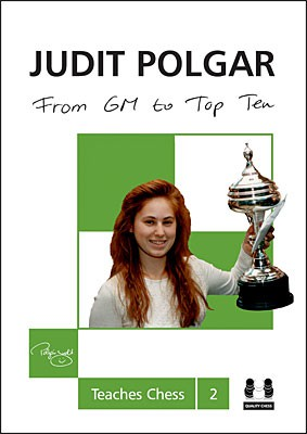 Polgar, From GM to Top 10 - Judit Polgar teaches chess 2