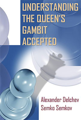 Delchev-Semkov, Understanding the Queen's Gambit Accepted