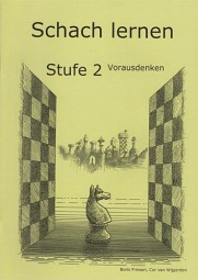 Friesen-van Wijgerden, Schach lernen Stufe 2- Vorausdenken