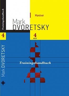 Dvoretsky, Trainingshandbuch 4 - Die Kunst des Manövrierens