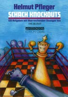 Pfleger, Schach Knockouts