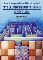 Karpow/Mazukewitsch, Stellungsbeurteilung und Plan