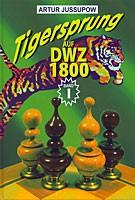 Jussupow, Tigersprung auf DWZ 1800 1