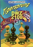 Jussupow, Tigersprung auf DWZ 2100 Bd. 1