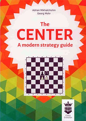 Michaltschischin, The Center - A modern strategy guide