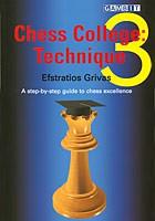 Grivas, Chess College 3, Technique
