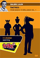 Chessbase, Lilov - Tactics - From Basics to Brilliance Vol. 1