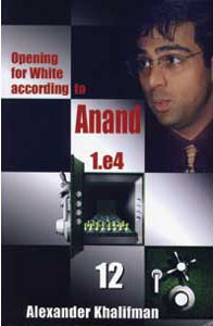 Khalifman, Opening repertoire acc. to Anand Vol. 12
