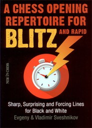 Sveshnikov-Sveshnikov, A Chess Opening Repertoire for Blitz and Rapid