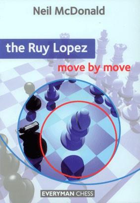 McDonald, The Ruy Lopez - Move by Move