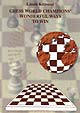 Krizsany, Chess World Champions Wonderful Combinations