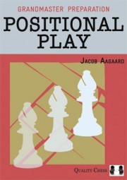 Aagaard, Grandmaster Preparation - Positional Play