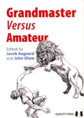 Aagaard/Shaw, Grandmaster versus Amateur gebunden