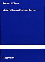 Hübner, Materialien zu Fischers Partien