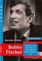 Müller, Bobby Fischer - Karriere und Partien