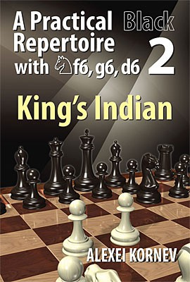 Kornev, King's Indian. A Practical Black Repertoire with Nf6, g6, d6 - vol. 2