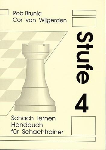 Brunia-v.Wijgerden, Schach Lernen Stufe 4 - Lehrerhandbuch