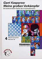 Kasparow, Meine großen Vorkämpfer Bd. 4
