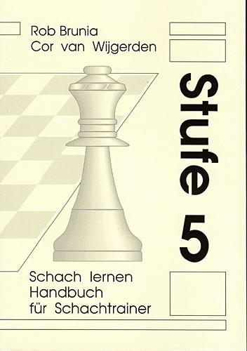 Brunia-v.Wijgerden, Schach Lernen Stufe 5 - Lehrerhandbuch