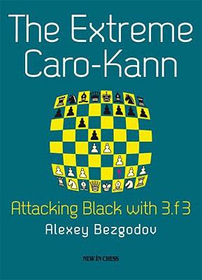 Bezgodov, The Extreme Caro-Kann
