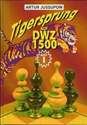 Jussupow, Tigersprung auf DWZ 1500 Band 1