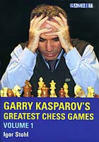 Stohl, Garry Kasparov's Greatest Chess Games 1