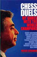 Seirawan, Chess Duels - My Games with the World Champions