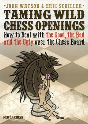 Watson-Schiller, Taming Wild Chess Openings