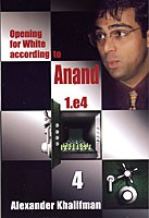 Khalifman, Opening for White according to Anand 4