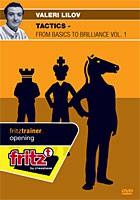 Chessbase, Lilov - Tactics - From Basics to Brilliance Vol. 1