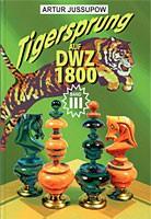 Jussupow, Tigersprung auf DWZ 1800 Bd. 3