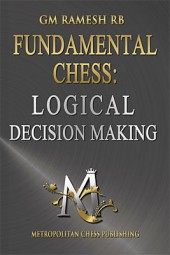 Ramesh RB, Fundamental Chess - Logical decision making