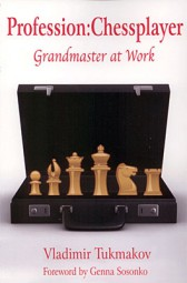 Tukmakov, Profession: Chessplayer - Grandmaster at work