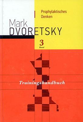 Dvoretsky, Trainingshandbuch Bd. 3 - Prophylaktisches Denken