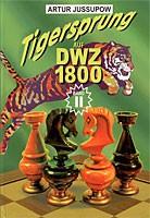 Jussupow, Tigersprung DWZ 1800, Bd. 2