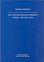 Hübner, Der Weltmeisterschaftskampf Lasker-Steinitz 1894