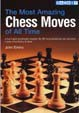 Emms, The Most Amazing Chess Moves of all time