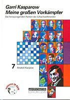 Kasparow, Meine großen Vorkämpfer Band 7