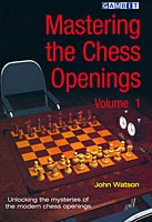 Watson, Mastering the Chess Openings Vol. 1