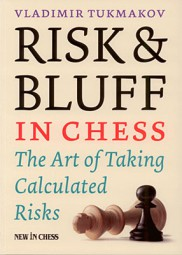 Tukmakov, Risk & Bluff in Chess