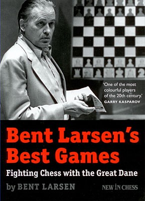 Larsen, Bent Larsen's Best Games