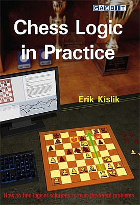 Kislik, Chess Logic in Practice