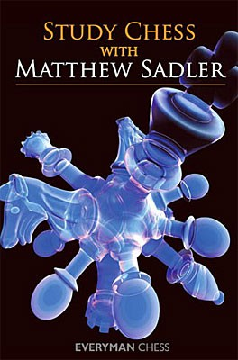 Sadler, Study Chess with Matthew Sadler