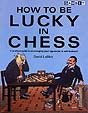 LeMoir, How to be lucky in Chess