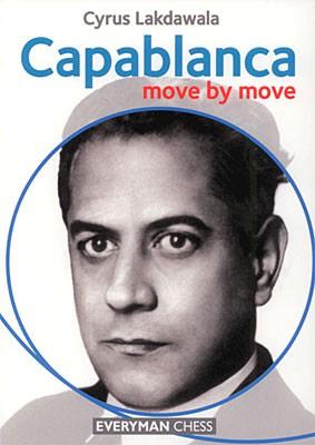 Lakdawala, Capablanca - move by move